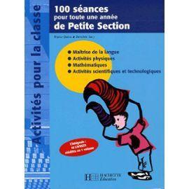 100 Séances Pour Toute Une Année De Petite Section