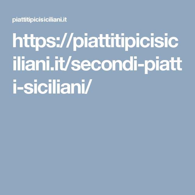 https://piattitipicisiciliani.it/secondi-piatti-siciliani/