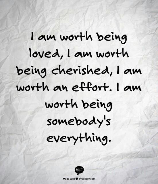 Worth It Love Quotes: #ImalotbutImworthit #damnrightimwortheffort