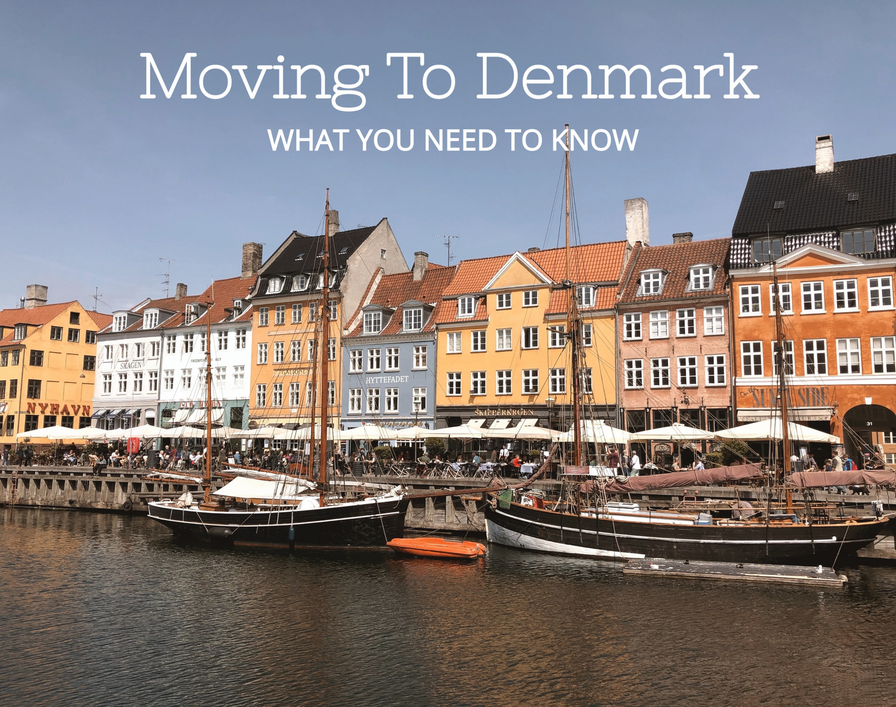 Moving To Denmark What You Need To Know In 2020 Happiest Places To Live Denmark Best Places To Live