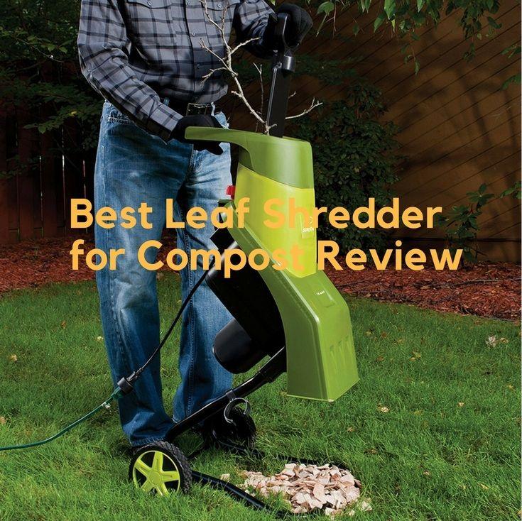 Best leaf shredder for compost review