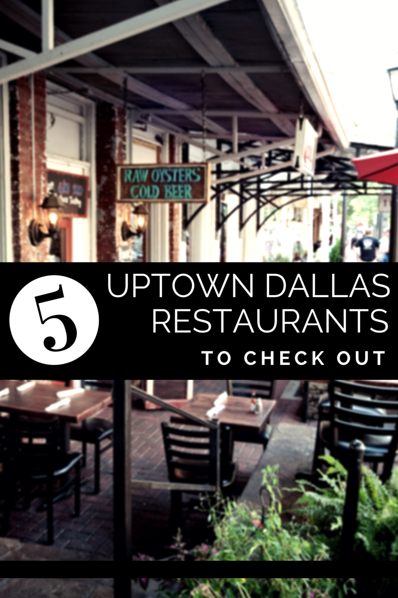 Uptown Dallas Has Some Of The Best Restaurants In City We Share Five Our Favorite Places To Grab A Bite Eat