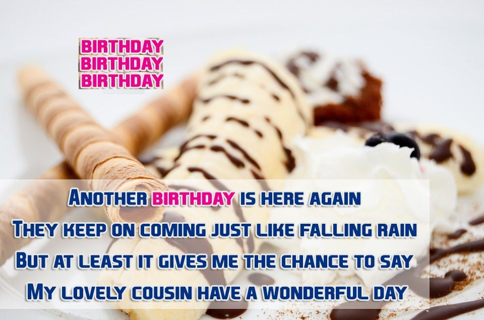 It is your Cousin birthday today On this page we give you the – Happy Birthday Cards for a Cousin
