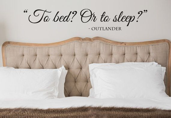 To Bed Or To Sleep Wall Decal Wall Decals Outlander Vinyl