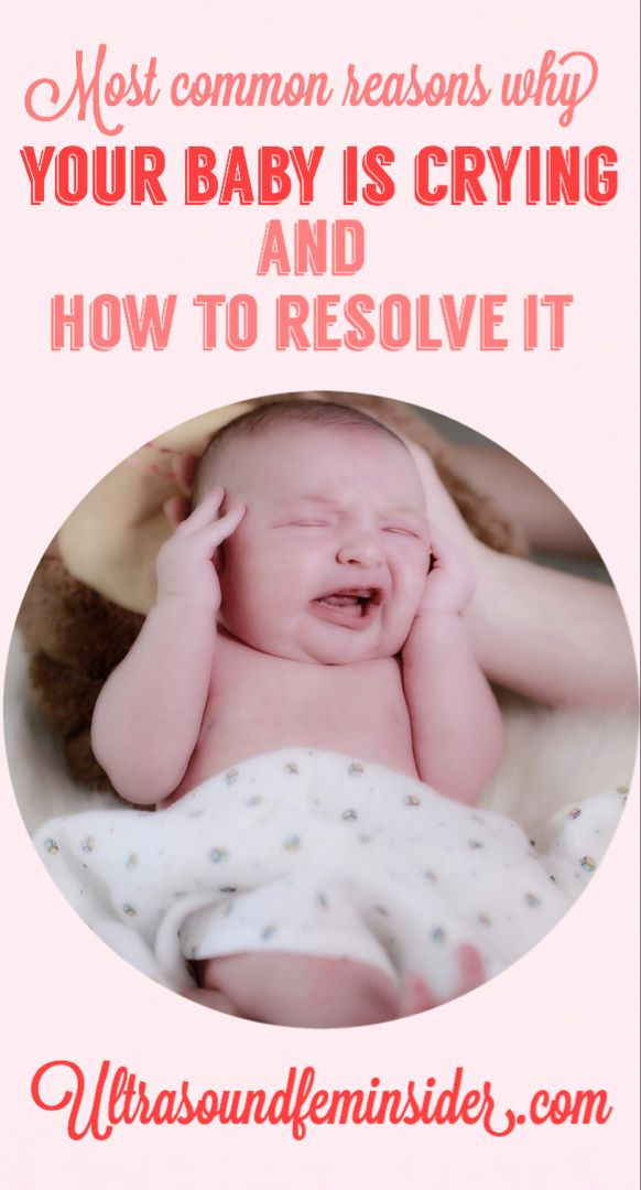 Common Reasons Why Your Baby Is Crying And How To Resolve -7802