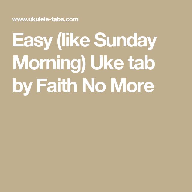 Easy Like Sunday Morning Uke Tab By Faith No More Ukes