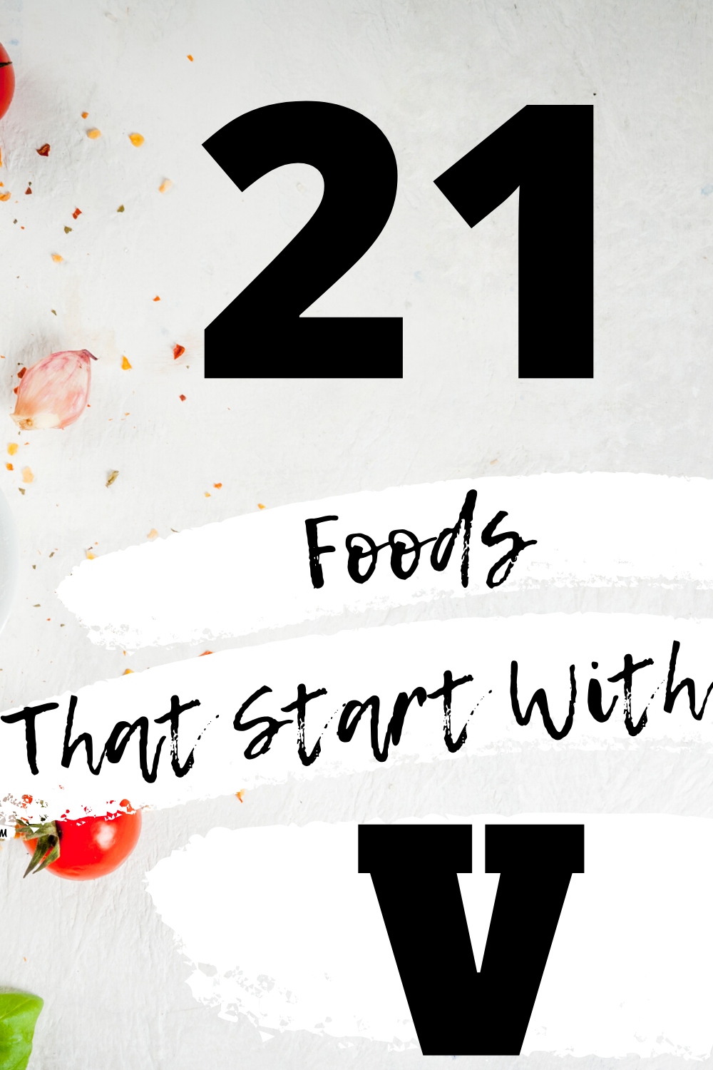 21 Foods That Start With V » Recipefairy.com in 2020 ...