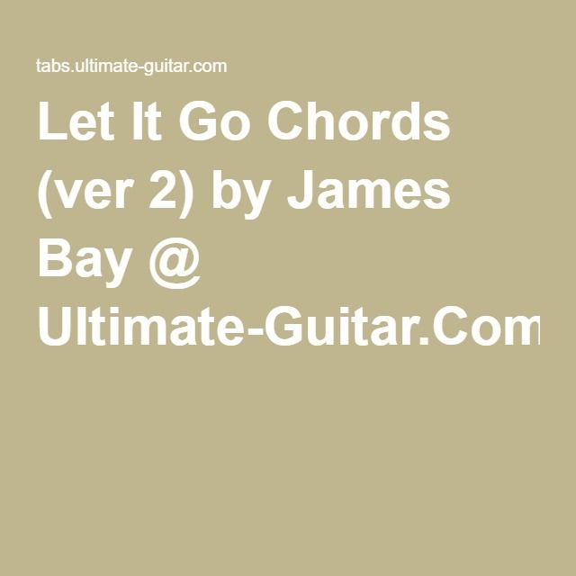 Modern Let It Go James Bay Chords Picture Collection - Guitar ...