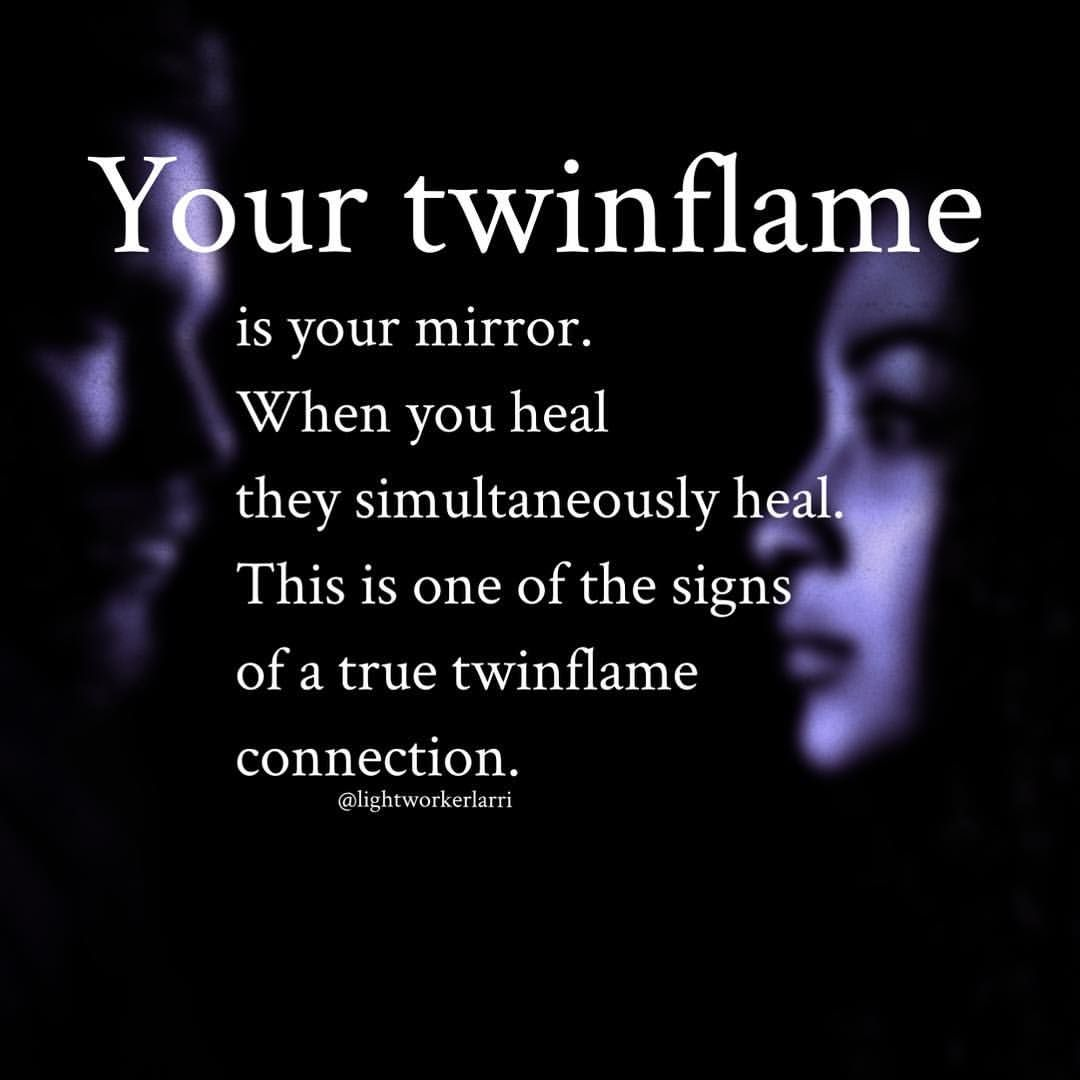 Your twinflame is your mirror  When you heal they