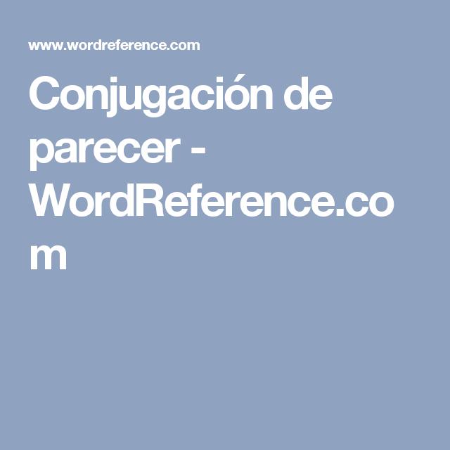 Conjugación de parecer - WordReference.com