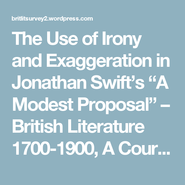 The Use Of Irony And Exaggeration In Jonathan Swifts A Modest