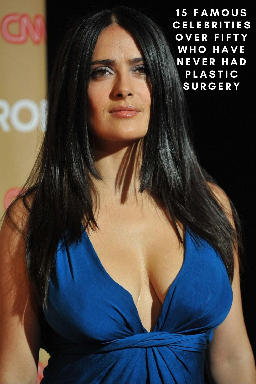 15 Famous Celebrities Over Fifty Who Have Never Had Plastic Surgery Salma Hayek Style Salma Hayek Photos Salma Hayek Hair