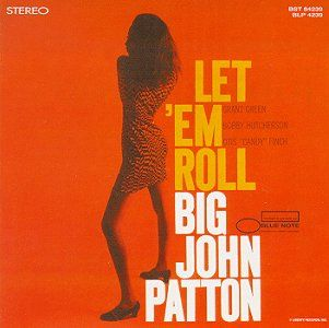 John Patton - LET 'EM ROLL (1965)
