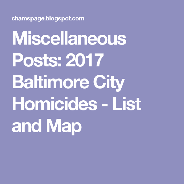 Miscellaneous Posts: 2017 Baltimore City Homicides - List and Map ...
