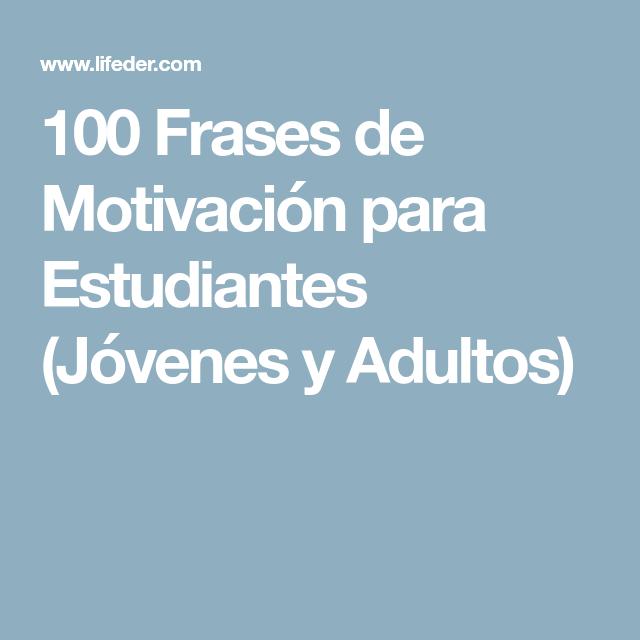 100 Frases De Motivación Para Estudiantes Jóvenes Y Adultos