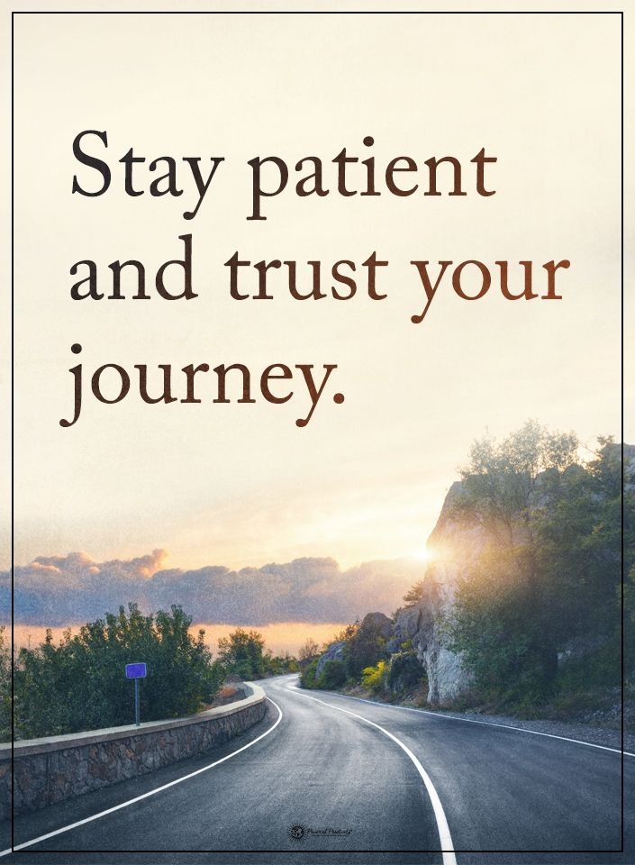 Quotes Stay Patient And Trust Your Journey.