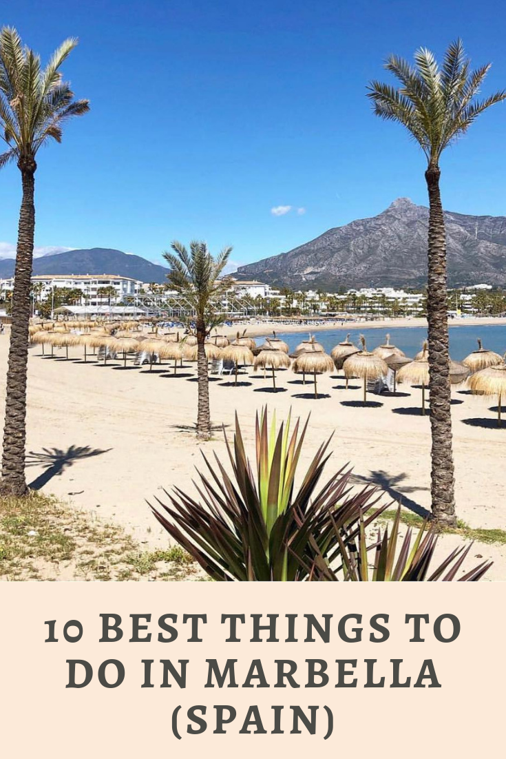 10 Best Things To Do In Marbella Spain Travel Photography Nature Spainravel Traveltips Marbella Spain Marbella Spain Travel