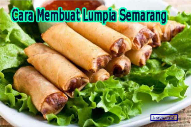 Resep Dan Cara Membuat Lumpia Semarang Dengan Saus Nikmat Lumpia Semarang Resep Resep Makanan Sehat