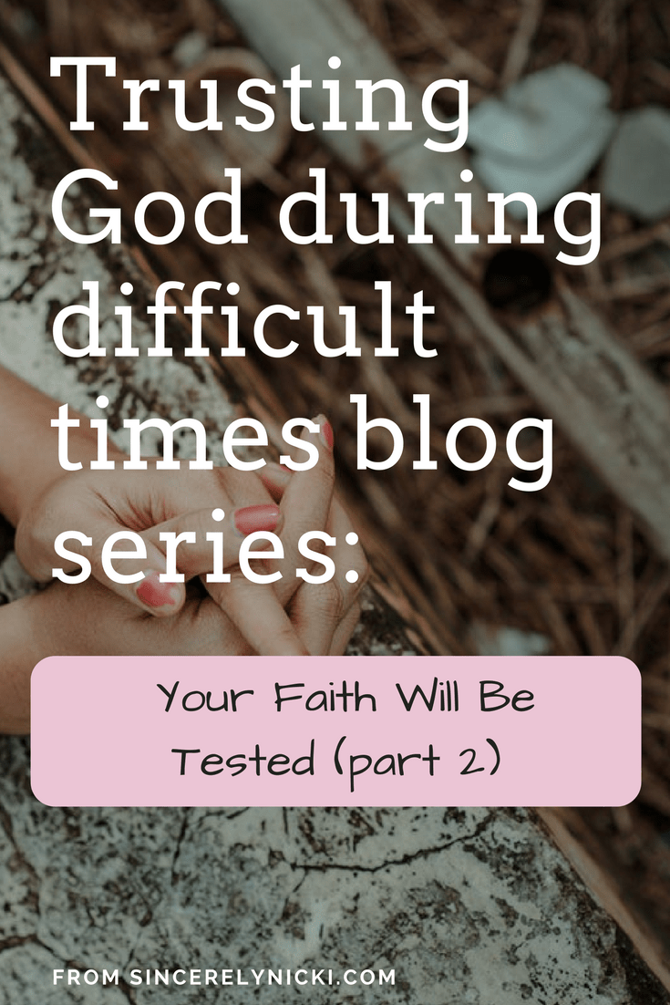 God difficult times trusting scripture during God Is