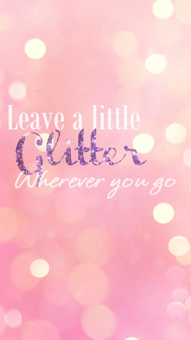 Pin By Alisa Ortiz On Glitter Shit Sparkle Quotes Cute Wallpapers Quotes Glitter Quotes