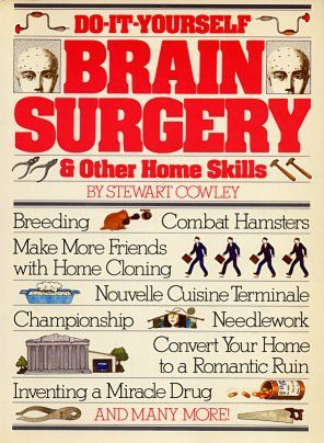 Do it yourself brain surgery other home skills by stewart cowley do it yourself brain surgery other home skills by stewart cowley solutioingenieria Choice Image