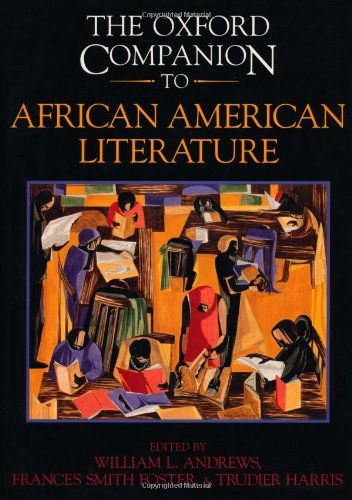 African American Authors The Oxford Companion To African American Literature William L African American Literature American Literature Literature