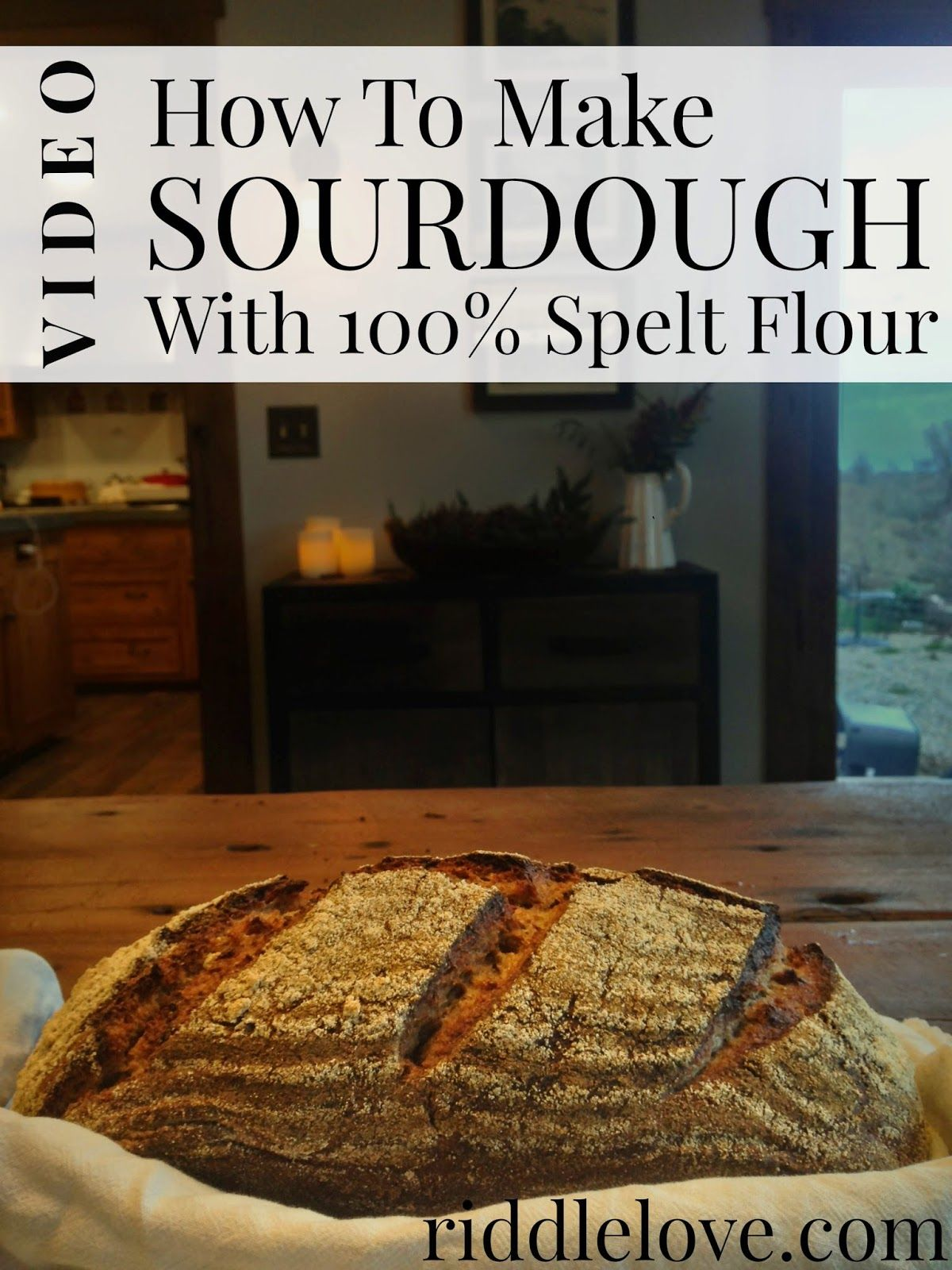 How to Make a Rustic Sourdough Bread Loaf with 100% Organic Spelt