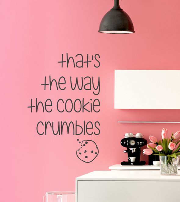 That\u0027s the way the Cookie crumbles, Keks, Kekse, Wandtattoo, Küche