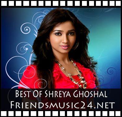 Friendsmusic24 Net Shreya Ghoshal Cd 2 Hindi Mp3 Songs Download