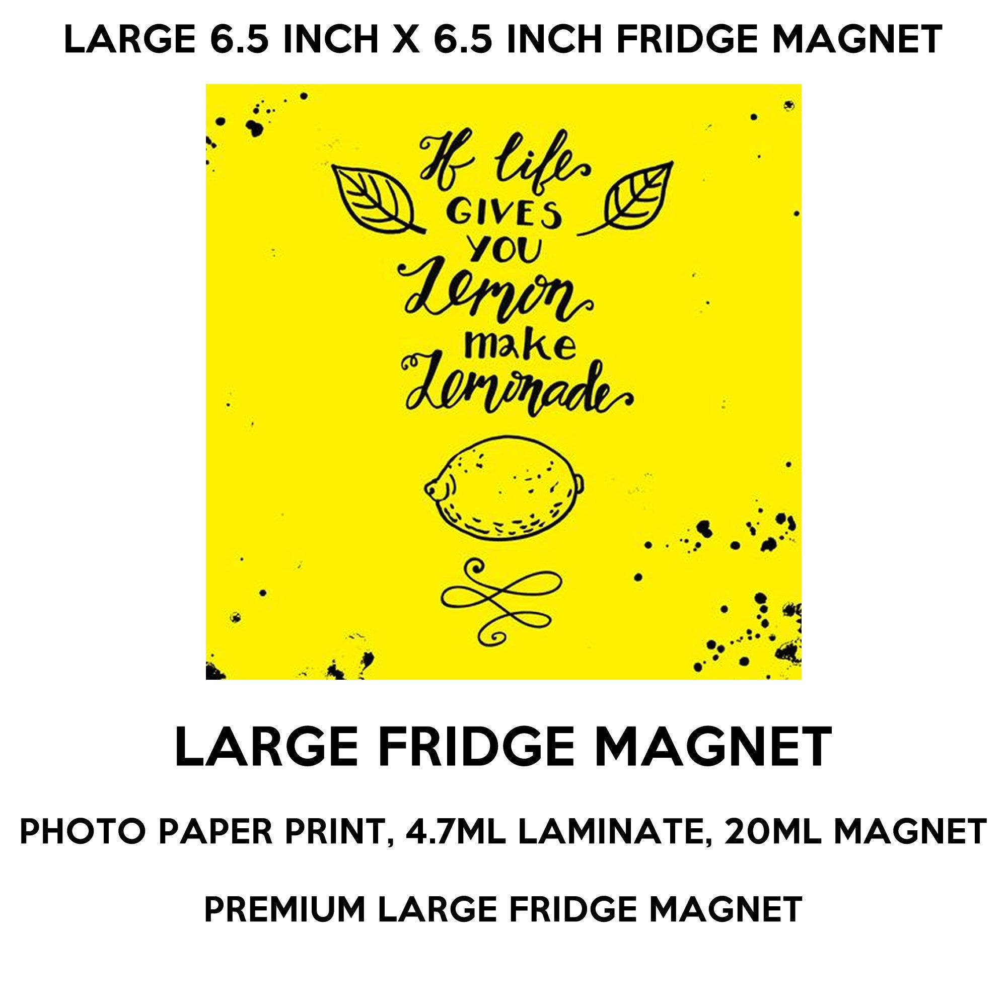 If Life Gives You Lemon Make Lemonade Fridge Magnet Large 6 1 2 X 6 1 2 Inch Premium Fridge Magnet That Stands Out Fridge Magnets Life Photo Magnets