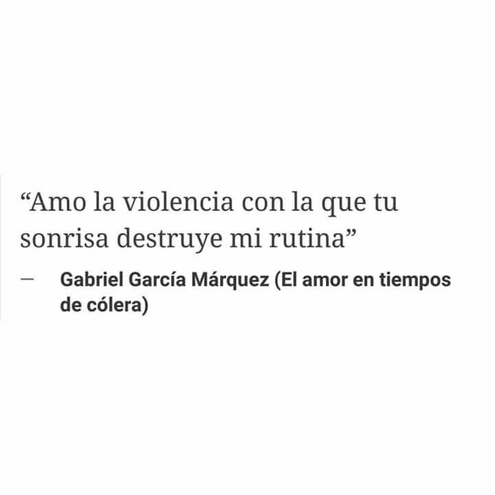 Amo La Violencia Con La Que Tu Sonrisa Destruye Mi Rutina Queen Quotes Words Quotes