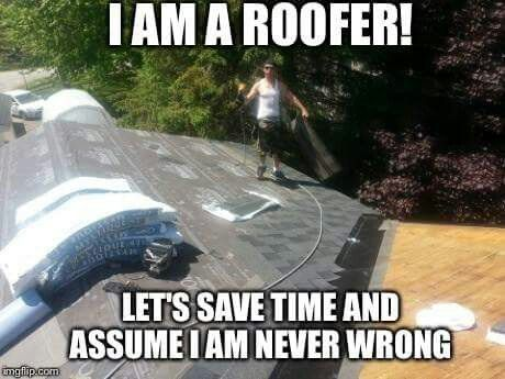 3c4e6b35 Roofing meme   Roofer Humor   Roof quotes, Funny, Funny memes