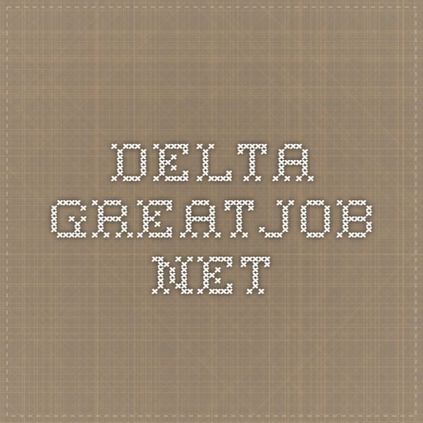 deltagreatjobnet Jobs Pinterest Jobs jobs