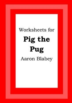 Worksheets For Pig The Pug Aaron Blabey Picture Book