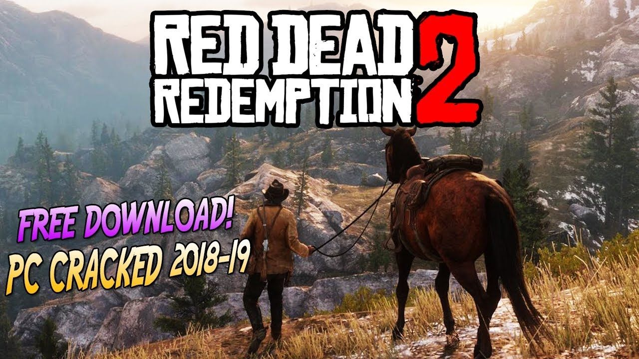 Cracked How To Download Red Dead Redemption 2 For Free Pc 2018