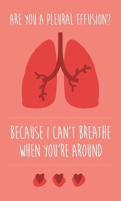 Medical Valentines Day Card Download Are You A Pleural Effusion Because I Cant Breath When Youre Around Doct Medical Quotes Medical Jokes Medical Humor