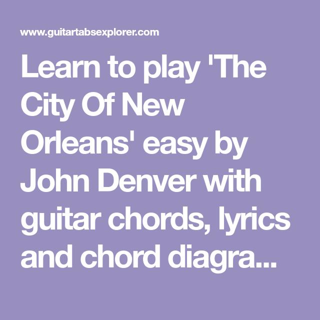 John Denver The City Of New Orleans Guitar Chords Lyrics And Chords Guitar Chords Song Lyrics And Chords