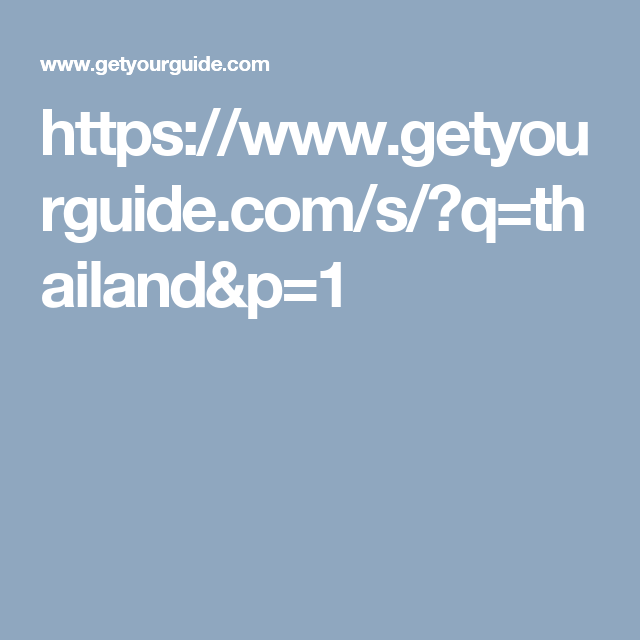 https://www.getyourguide.com/s/?q=thailand&p=1