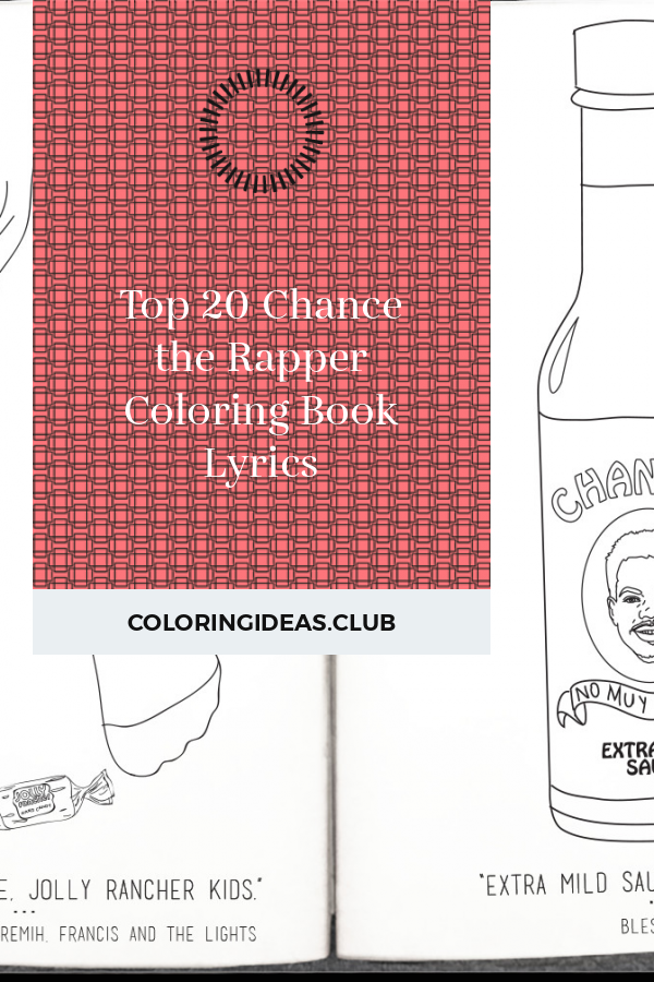 Top 20 Chance The Rapper Coloring Book Lyrics Some Collection Of Ideas About Top 20 Chance The Rap In 2020 Coloring Books Chance The Rapper Chance The Rapper Quotes