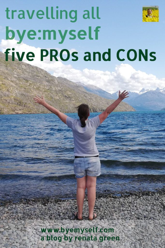 What does travelling solo as a woman really mean? What are the advantages and which are the minor flaws? After decades on the road by myself - I've put together the PROs and the CONs of solotravel. #travel #solotravel #femalesolotravel #femaleglobetrotter #traveltips #travelhacks #byemyself