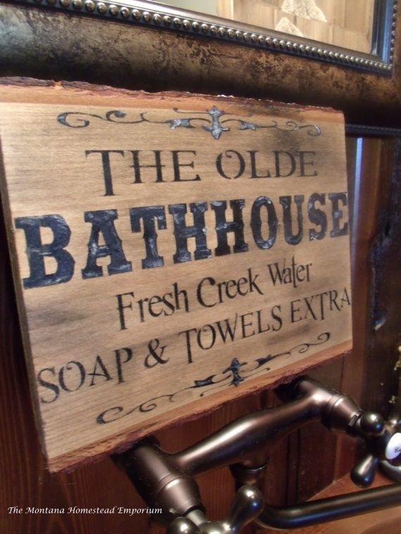 The olde bathhouse sign montana sign rustic old west ghost for Montana rustic accents
