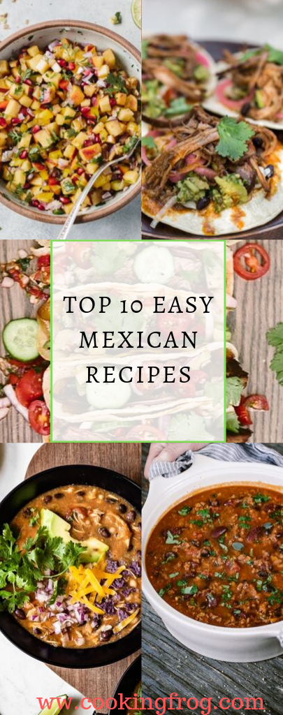 Top 10 Easy Mexican Recipes - Cooking Frog #easymexicanfoodrecipes