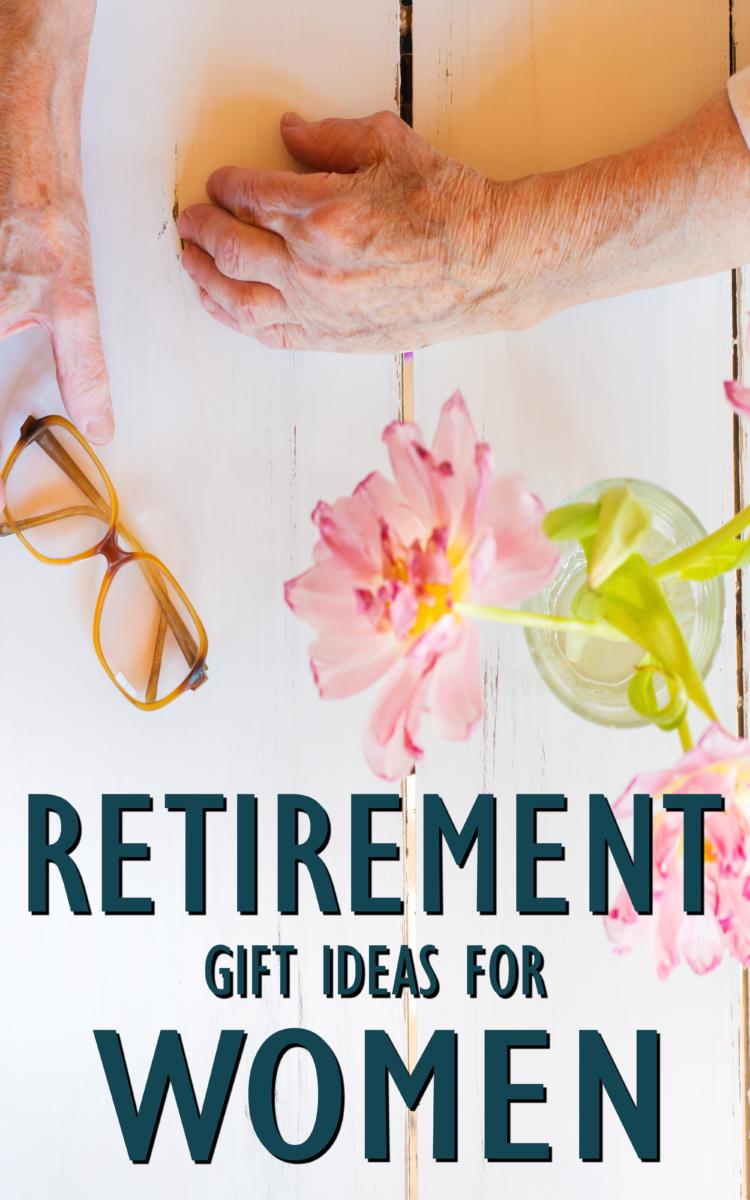16 Retirement Gift Ideas For Women Best Retirement Gifts Retirement Gifts Retirement