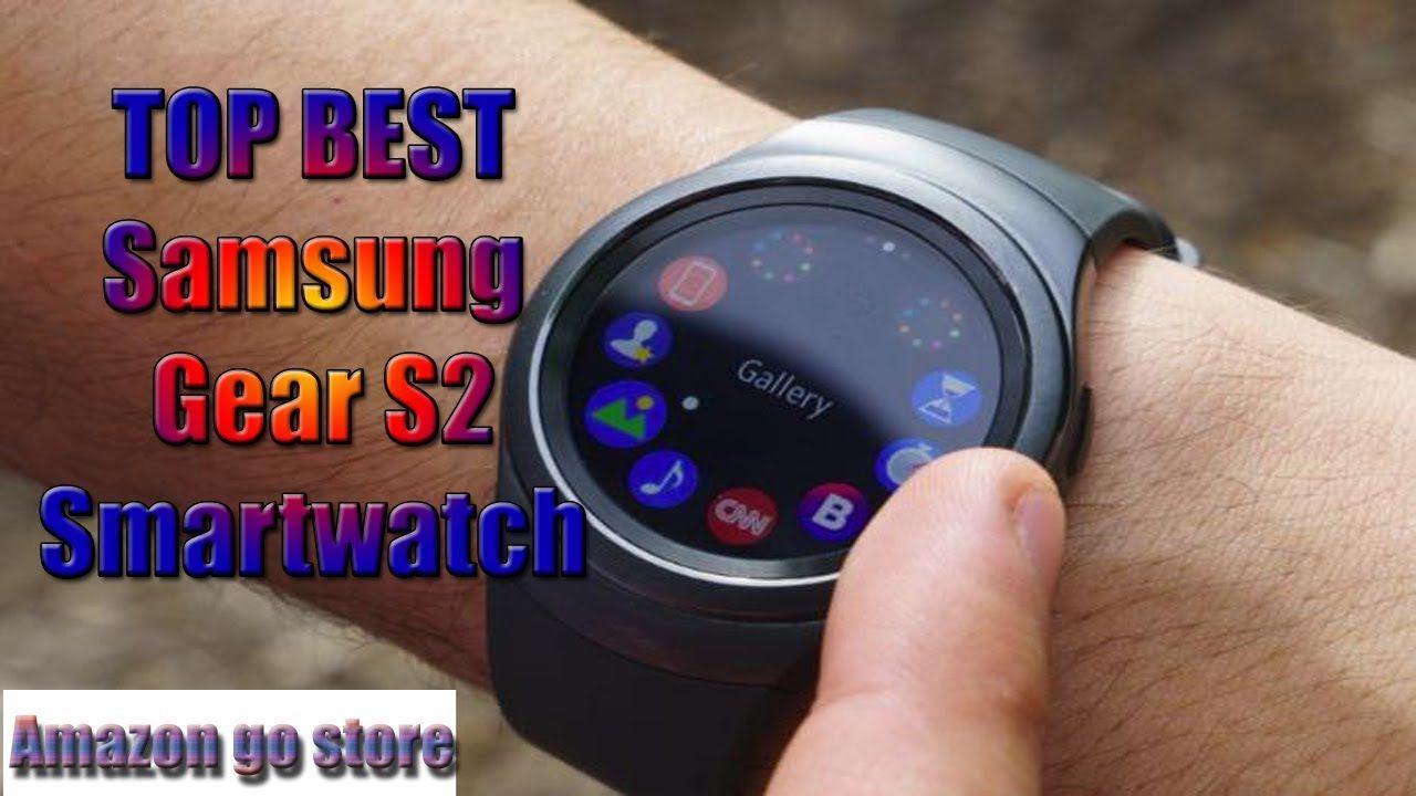 Top Best Samsung Gear S2 Smartwatch Amazon Go Store Smart Watch