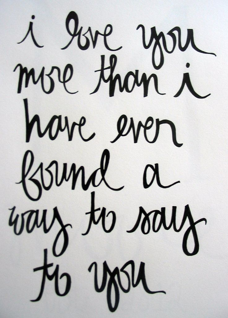 I Love You More Than I Have Ever Found A Way To Say To You Love Quotes Me Quotes Quotes