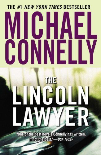 By Michael Connelly The Lincoln Lawyer A Lincoln Lawyer Novel