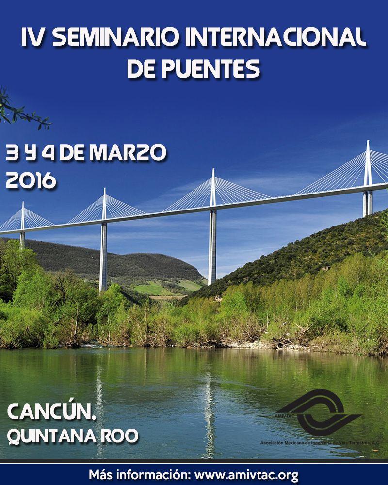 IV Seminario Internacional de Puentes en la ciudad de Cancún, Quintana Roo, para que los vayas agendando...