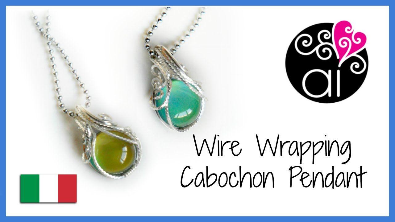 Wire Wrapping Cabochon Pendant | Tutorial Incastonatura Base ...