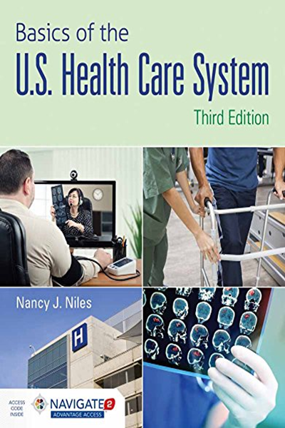 Basics of the U.S. Health Care System by Nancy J. Niles