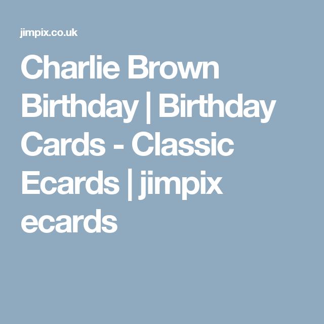 Charlie Brown Birthday Birthday Cards Classic Ecards Jimpix